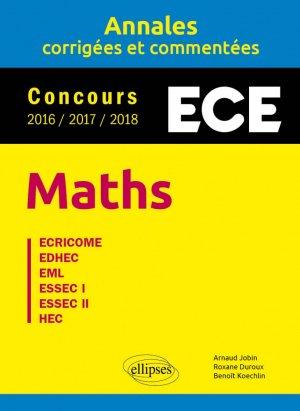 Maths ECE - Annales corrigées et commentées - Concours 2016/2017/2018 - ellipses - 9782340026636 -