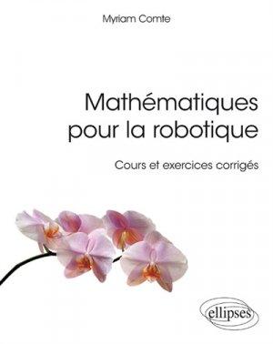 Mathématiques pour la robotique - Cours et exercices corrigés - ellipses - 9782340027039