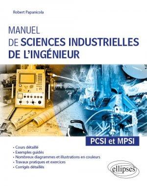 Manuel de sciences industrielles de l'ingénieur PCSI et MPSI - ellipses - 9782340030039 -