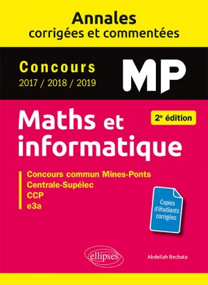 Maths et informatique. MP. Annales corrigées et commentées. - ellipses - 9782340032859 -