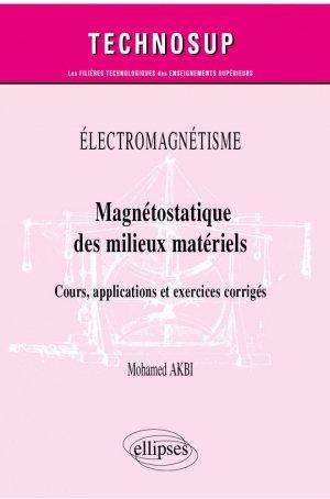 Magnétostatique des milieux matériels - Ellipses - 9782340037489 -