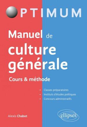 Manuel de culture générale – Cours & méthode - Ellipses - 9782340039964 -