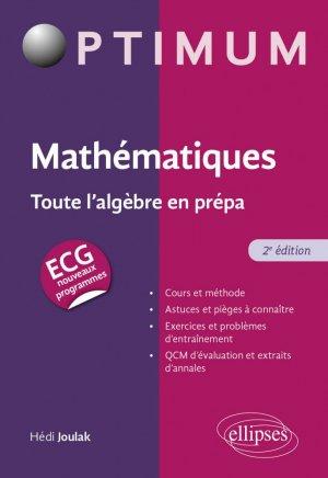 Mathématiques : Toute l'algèbre en prépa ECG - ellipses - 9782340061682 -