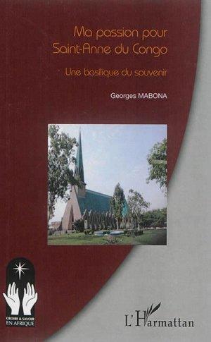Ma passion pour Sainte-Anne du Congo - l'harmattan - 9782343081489 -