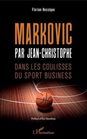 Markovic par Jean-Christophe. Dans les coulisses du sport business - l'harmattan - 9782343166421 -