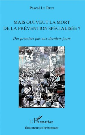 Mais qui veut la mort de la prévention spécialisée ? - l'harmattan - 9782343177748