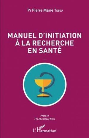 Manuel d'initiation à la recherche en santé - l'harmattan - 9782343183794 -