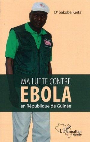 Ma lutte contre Ebola en République de Guinée - l'harmattan - 9782343224770 -