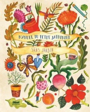 Manuel du petit jardinier sans jardin - glénat - 9782344040539 -