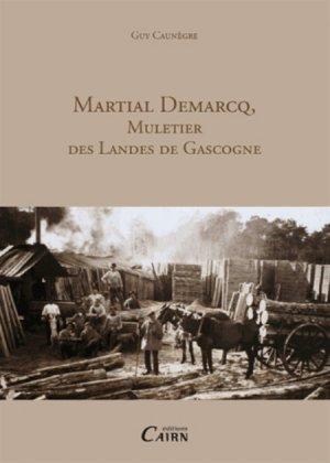Martiel DEMARCQ, muletier des landes de Gascogne - cairn - 9782350683720 -