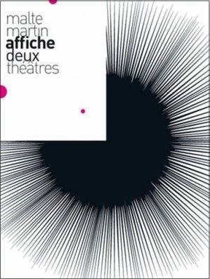 Malte Martin affiche deux théâtres - Editions de l'Oeil - 9782351370827 -