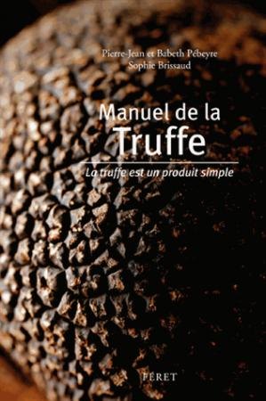 manuel de la truffe / la truffe est un produit simple - feret - 9782351561867 -
