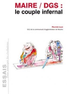 Maire / DGS : le couple infernal - territorial - 9782352959540 -