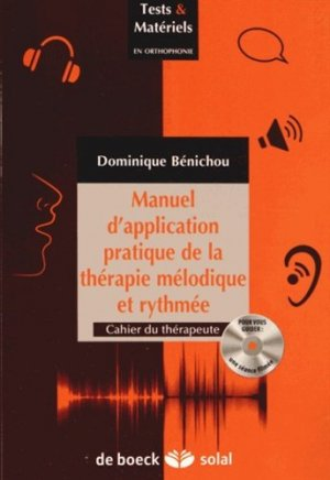 Manuel d'application pratique de la thérapie mélodique et rythmée - de boeck superieur - 9782353271900 -