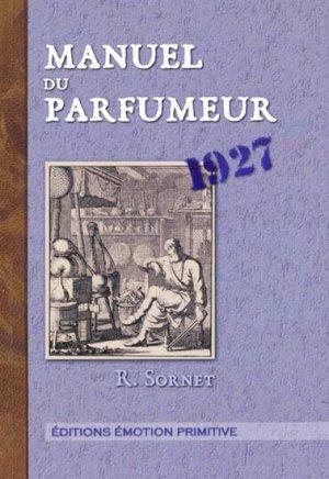 Manuel du parfumeur - emotion primitive - 9782354221072 -