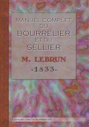 Manuel complet du bourrelier et du sellier - emotion primitive - 9782354221195 -