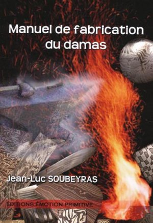 Manuel de fabrication du damas - emotion primitive - 9782354221256 -