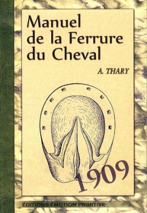 Manuel de la Ferrure du Cheval - emotion primitive - 9782354221386 -