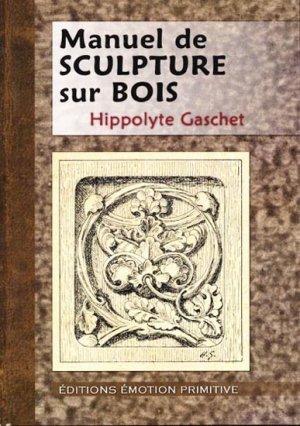 Manuel de Sculpture sur Bois - emotion primitive - 9782354221850 -