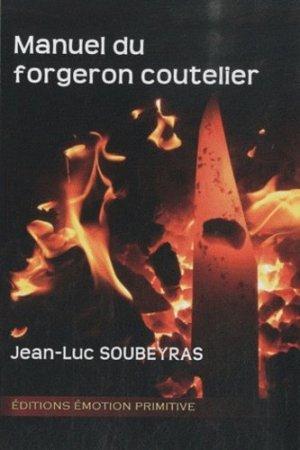 Manuel du forgeron coutelier - Emotion Primitive - 9782354221874 -