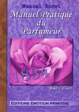 Manuel pratique du parfumeur - emotion primitive - 9782354222185 -