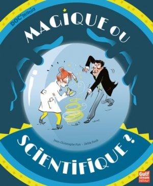 Magique ou scientifique ? - gulf stream éditeur - 9782354885526 -