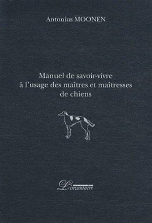 Manuel de savoir-vivre à l'usage des maîtres et maîtresses de chiens - Editions L'inventaire - 9782355970108 -