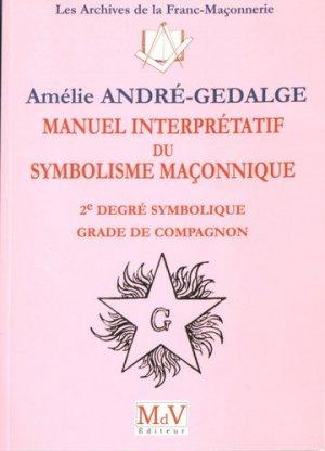 Manuel interprétatif du symbolisme maçonnique - Maison de vie éditeur - 9782355991943 -