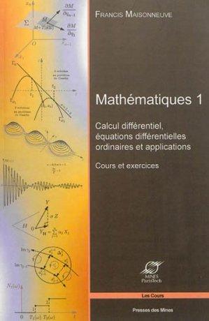 Mathématiques - Tome 1 - presses des mines - 9782356710284