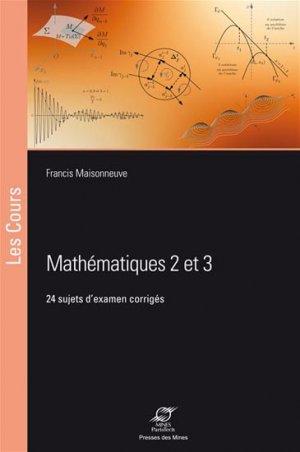 Mathématiques 2 & 3 - presses des mines - 9782356712301 -
