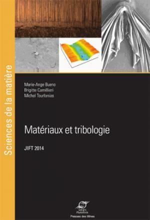 Matériaux et tribologie JIFT 2014 - presses des mines - 9782356712349 -