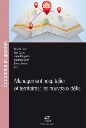 Management hospitalier et territoires : les nouveaux défis - presses des mines - 9782356713896 -