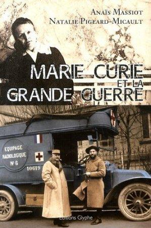 Marie Curie et la Grande Guerre - glyphe  - 9782358151344 -