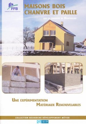 Maisons bois chanvre et paille sur la commune de Montholier - sebtp - 9782359170191 -
