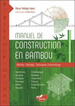 Manuel de construction en bambou : récolte, séchage, techniques d'assemblage - de terran - 9782359811148 -