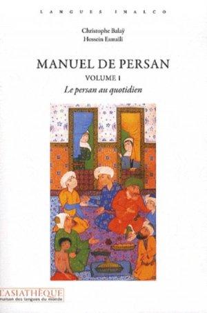 Manuel de Persan Volume 1 - Le Persan au Quotidien - asiathèque - 9782360570249 -
