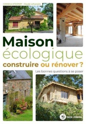 Maison écologique : construire ou rénover ? - terre vivante - 9782360985432 -