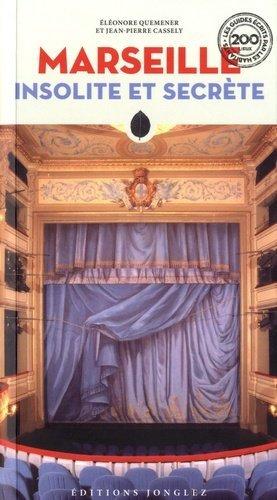 Marseille insolite et secrète - Editions Jonglez - 9782361952983 -