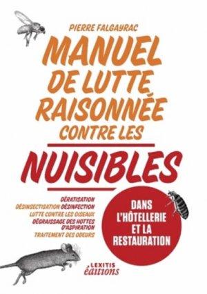 Manuel de lutte raisonnée contre les nuisibles dans l'hôtellerie et la restauration - lexitis - 9782362331411 -
