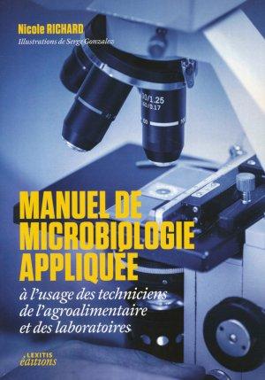 Manuel de microbiologie appliquée à l'usage des techniciens de l'agroalimentaire et des laboratoires - lexitis - 9782362331633 -