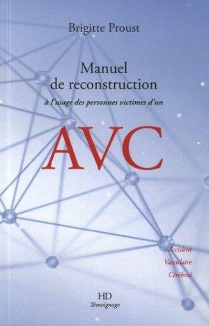 Manuel de reconstruction à l'usage des personnes victimes d'un AVC : accident vasculaire cérébral - h diffusion - 9782363450807