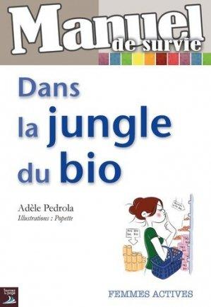 Manuel de survie dans la jungle du bio - tournez la page editions - 9782364830080 -