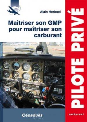 Maîtriser son GMP pour maîtriser son carburant - cepadues - 9782364930988 -