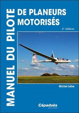 Manuel du pilote de planeurs motorisés - Motoplaneurs - cepadues - 9782364937246 -