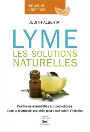 Maladie de Lyme : les solutions naturelles - thierry souccar - 9782365492041 -