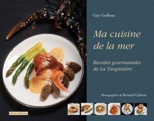 Ma cuisine de la mer. Recettes gourmandes de La Taupinière - Editions Dialogues - 9782369450320 -