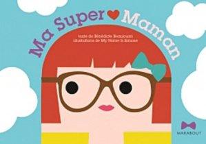 Ma super maman - Marabout - 9782501078191 -