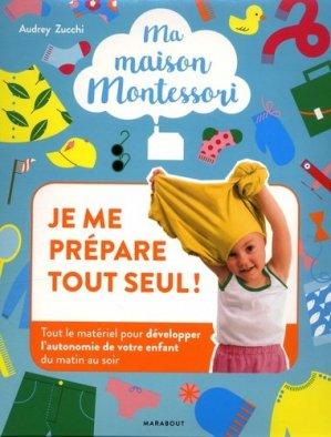 Ma maison Montessori : Je me prépare tout seul - marabout - 9782501096751 -