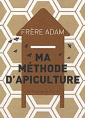 Ma méthode d'apiculture - le courrier du livre - 9782702907986 -