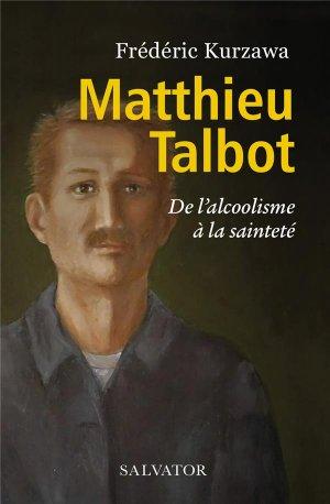 Matthieu Talbot, son combat contre l'alcoolisme - Salvator - 9782706719929 -
